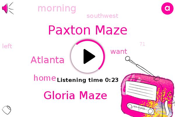 Paxton Maze,Gloria Maze,Atlanta