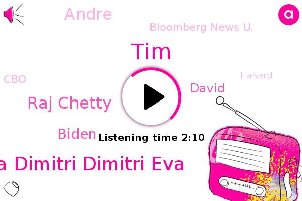 Bloomberg News U.,Katia Dimitri Dimitri Eva,TIM,Washington,Raj Chetty,CBO,Biden,David,Harvard,Andre