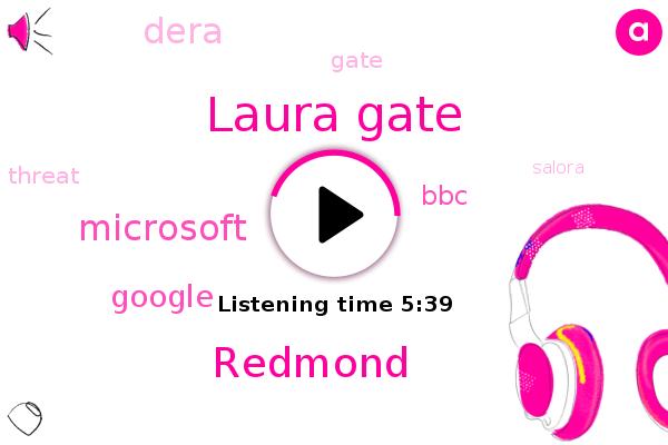 Microsoft,Laura Gate,Redmond,Google,Dera,BBC