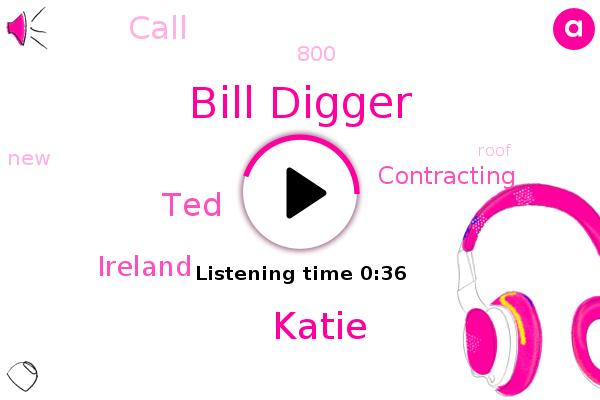 Ireland,Bill Digger,Katie,TED
