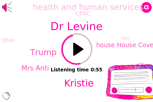 Dr Levine,House House Cove,Health And Human Services,Cpac,Kristie,Donald Trump,Mrs Anti,Ohio