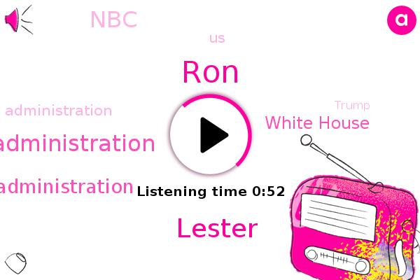 Trump Administration,Biden Administration,White House,NBC,RON,Lester