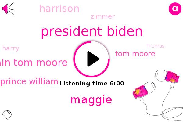 UK,President Biden,Maggie,Captain Tom Moore,Britain,Prince William,Tom Moore,Harrison,America,Cambridge,Zimmer,Harry,White House,Soccer,NHS,Football,ABC,Thomas