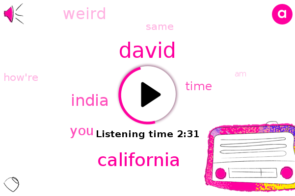 David,California,India