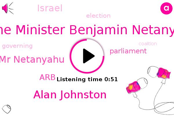 Prime Minister Benjamin Netanyahu,Alan Johnston,ARB,Israel,Mr Netanyahu,Parliament