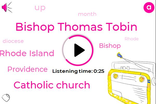 Bishop Thomas Tobin,Rhode Island,Providence,Catholic Church