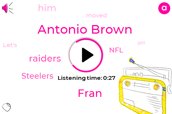 Antonio Brown,Raiders,Steelers,Fran,NFL