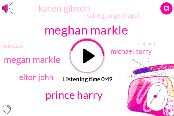 Windsor England,Prince Harry,Saint George Chapel,Megan Markle,Chicago,Meghan Markle,ABC,Michael Curry,Karen Gibson