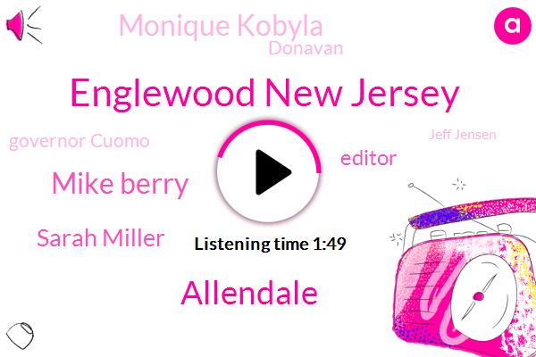 Englewood New Jersey,Allendale,Mike Berry,Sarah Miller,Editor,Monique Kobyla,Donavan,Governor Cuomo,Jeff Jensen,New York,Producer