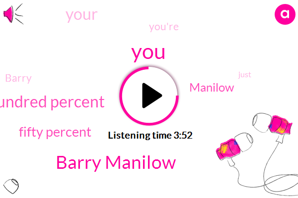 Barry Manilow,Hundred Percent,Fifty Percent