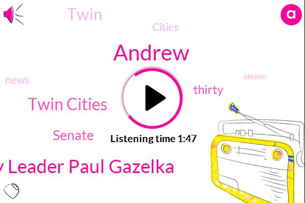 Andrew,Majority Leader Paul Gazelka,Twin Cities,Senate