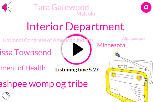 Interior Department,Mashpee Womp Og Tribe,George Floyd Melissa Townsend,Minnesota Department Of Health,Minnesota,Tara Gatewood,Malcolm,National Congress Of American Indians,Albuquerque,Cedric Cromwell,America,University Of Minnesota Medical School,District Of Columbia,Us District,Gonzales,Center Of American Indian,Massachusetts,Commissioner,Duluth