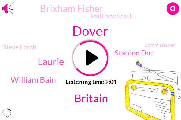 Britain,Dover,Laurie,William Bain,Stanton Doc,Brixham Fisher,Matthew Scott,Steve Farah,Commissioner,Calais,Brexit,Dunkirk,U. Ortganizations,Kent,Europol,Two Minutes