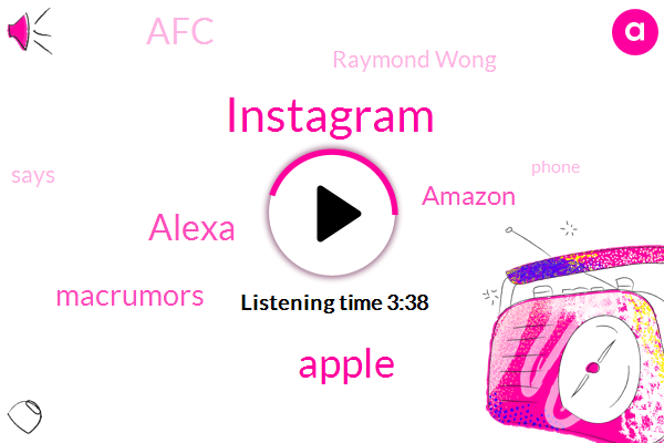 Apple,Alexa,Instagram,Macrumors,Amazon,AFC,Raymond Wong