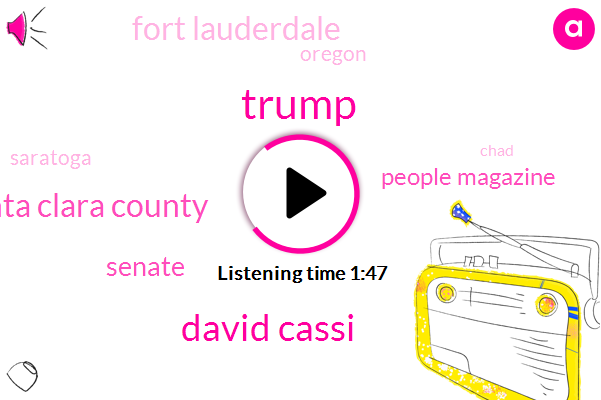 Donald Trump,David Cassi,Santa Clara County,Senate,People Magazine,Fort Lauderdale,Oregon,Saratoga,Chad,Senator,Alabama,Nate,White House,Morris,ROY,Intensive Care,Florida,Keith Partridge,David Cassidy,Lima,ISM,Sixty Seven Years,Seventy Dollars,Twenty Seconds,Thirty Dollar,Twelve Year