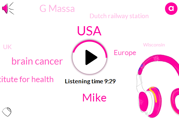 USA,Mike,Brain Cancer,Us National Institute For Health,Europe,G Massa,Dutch Railway Station,UK,Wisconsin,Ripois,Hague Netherlands,DEE,Billy,Holland,N T P,Five G,Maryland