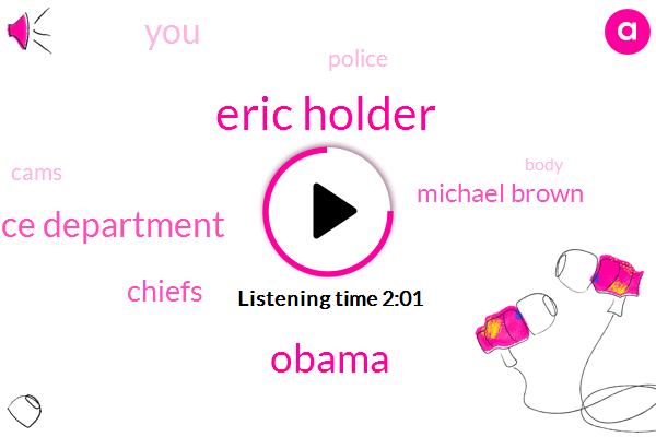 Eric Holder,Barack Obama,Ferguson Police Department,Chiefs,Michael Brown