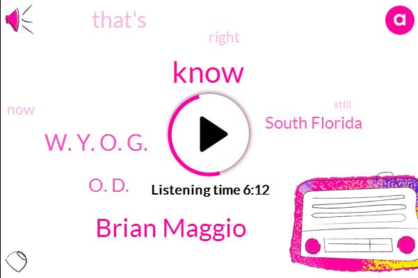 Brian Maggio,W. Y. O. G.,O. D.,South Florida