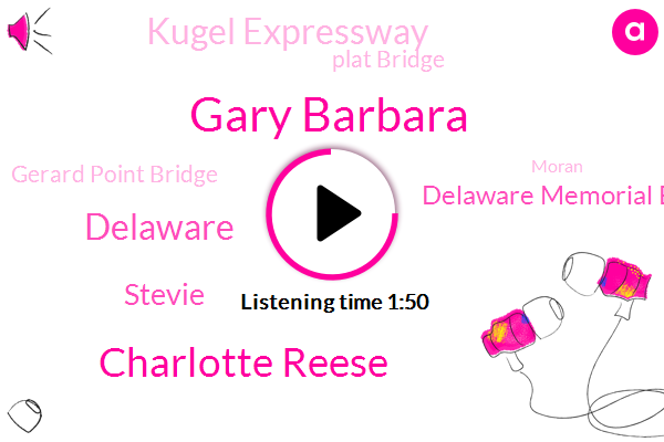 Gary Barbara,Charlotte Reese,Delaware,Stevie,Delaware Memorial Bridge,Kugel Expressway,Plat Bridge,Gerard Point Bridge,Moran,NBC,Gladwin,FBI,Pennsylvania Turnpike,Santa Toga,Avery,Philly