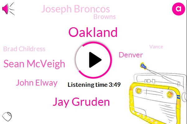 Oakland,Jay Gruden,Sean Mcveigh,John Elway,Denver,Joseph Broncos,Browns,Brad Childress,Vance,Jon Gruden,Cleveland,Cardinals,Nato,Official,AFC,Connors,Broncos,Washington,Houston