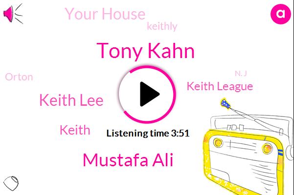 Tony Kahn,Mustafa Ali,Keith Lee,Keith,Keith League,Your House,Keithly,Orton,N. J,Twenty Twenty
