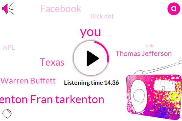 Fran Tarkenton Fran Tarkenton,Texas,Warren Buffett,Thomas Jefferson,Facebook,Rick Dot,NFL,Fran Tarkenton,Powell,Football,Lucas