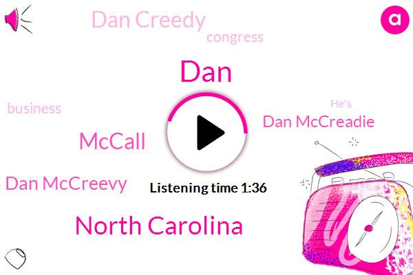 North Carolina,DAN,Mccall,Dan Mccreevy,Dan Mccreadie,Dan Creedy,Congress,Charlotte