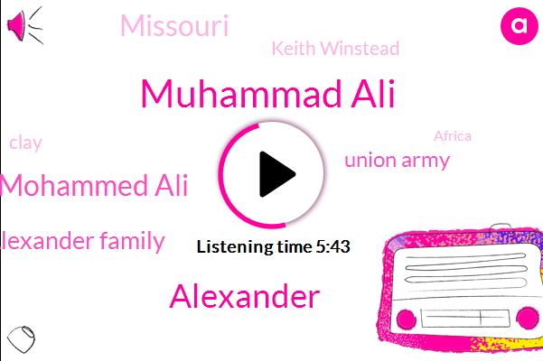 Muhammad Ali,Alexander,Mohammed Ali,Alexander Family,Union Army,Missouri,Keith Winstead,Clay,Africa,Tsa Elliott,Mr Guy,United States,Lincoln Park,Saint Louis,Mr. Wagon,Archer,Roic,Jonathan