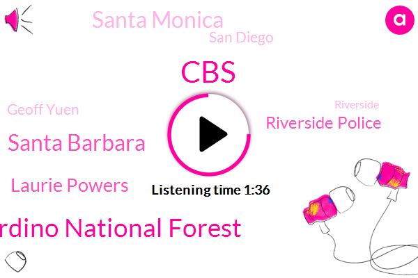 CBS,San Bernardino National Forest,Santa Barbara,Laurie Powers,Riverside Police,Santa Monica,San Diego,Geoff Yuen,Riverside,Venice