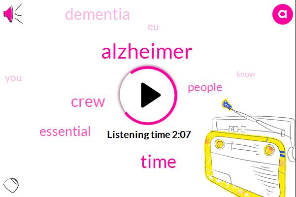 Alzheimer,Time,Crew,Essential,People,Dementia,EU