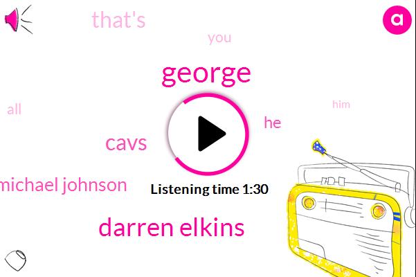 George,Darren Elkins,Cavs,Michael Johnson