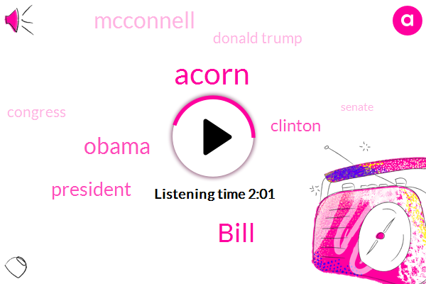 Bill,Acorn,Barack Obama,President Trump,Clinton,Mcconnell,FOX,Donald Trump,Congress,Senate,Rod Rosenstein,United States,George W Bush Administration,Ryan,Two Rod