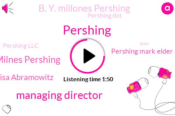 Managing Director,N. Y. Milnes Pershing,Lisa Abramowitz,Pershing Mark Elder Roddy,B. Y. Millones Pershing,Pershing,Pershing Dot,Pershing Llc,Bloomberg,Kerr