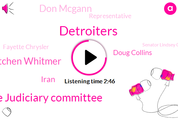 Detroiters,House Judiciary Committee,Governor Gretchen Whitmer,Iran,Doug Collins,Don Mcgann,Representative,Fayette Chrysler,Senator Lindsey Graham,Jason Detroit,Mike Pompeo,Bill Recall,Jerrold Nadler,Maroons,Michigan,Tom Lewanda