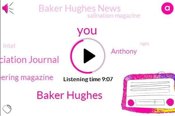 Baker Hughes,Water Works Association Journal,Chemical Engineering Magazine,Anthony,Baker Hughes News,Permian,Salination Magazine,Intel,Nanno,Facebook,Buddy,Patti,WAN,Collison