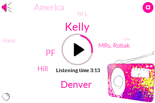 Kelly,Denver,PF,Hill,Mrs. Robak,America,NFL,Hank