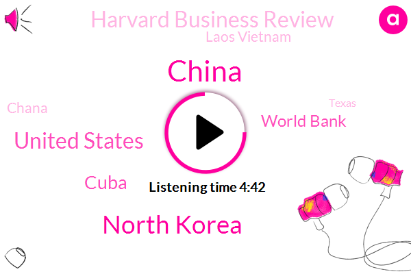 China,North Korea,United States,Cuba,World Bank,Harvard Business Review,Laos Vietnam,Chana,Texas,Google,Gaza,Chinese Government,Facebook