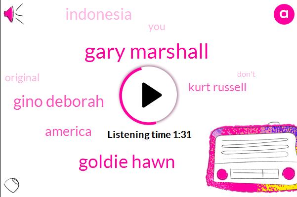 Gary Marshall,Goldie Hawn,Gino Deborah,America,Kurt Russell,Indonesia