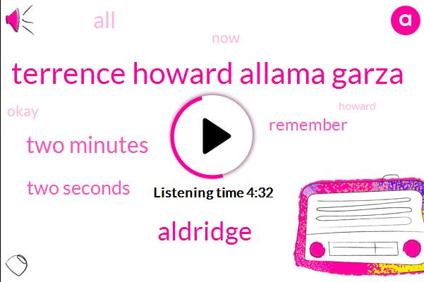 Terrence Howard Allama Garza,Aldridge,Two Minutes,Two Seconds