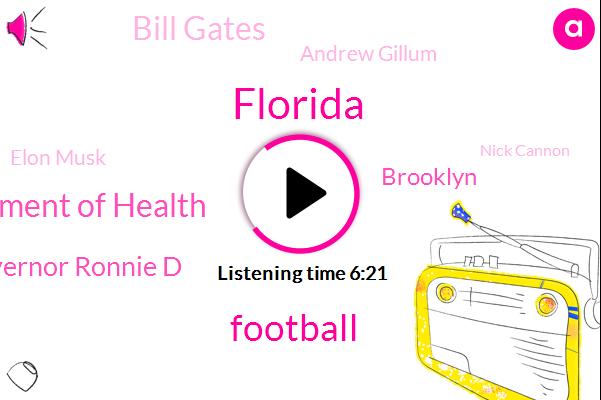 Florida,Football,Department Of Health,Governor Ronnie D,Brooklyn,Bill Gates,Andrew Gillum,Elon Musk,Nick Cannon,President Trump,RON,Eric,Stephanie,John