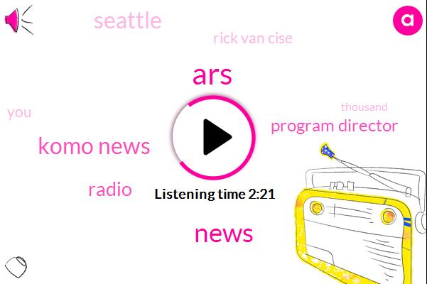 ARS,Komo News,Radio,Program Director,Seattle,Rick Van Cise