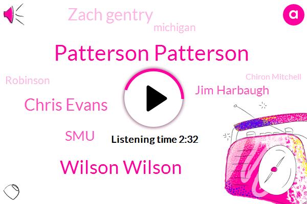 Patterson Patterson,Wilson Wilson,Chris Evans,SMU,Jim Harbaugh,Zach Gentry,Michigan,Robinson,Chiron Mitchell,Football,Evansville,Hayes,Jones,Pulitzer,Perry,Forty Three Yard,Twenty Five Yard,Five Yards,Fifty Yard