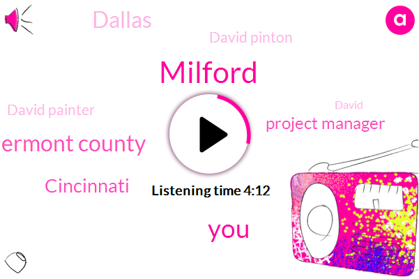 Clermont County,Milford,Cincinnati,Project Manager,Dallas,David Pinton,David Painter,David,Claire,America,One Percent,Eight Hundred Sixty Six Thousand Dollars,Seventeen Million Dollars,Five Million Dollars,Million Dollars,Twenty Years
