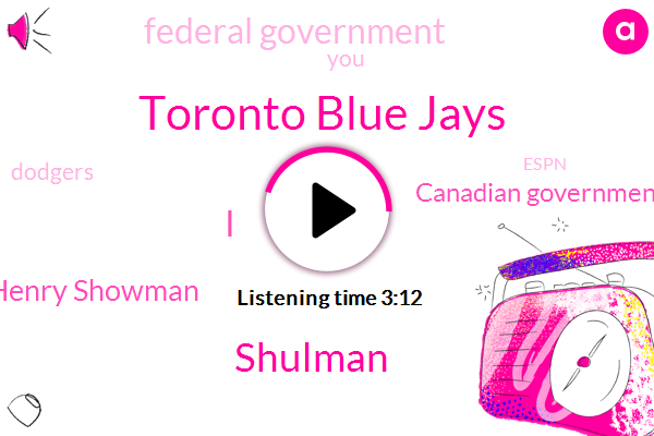 Toronto Blue Jays,Shulman,Henry Showman,Canadian Government,Federal Government,Dodgers,Espn,Bristol,Baseball,MLB,Mike Ruko,Martinez,Dwayne Kuyper,Canada,DAN,Toronto,Dunedin,Matt,FOX