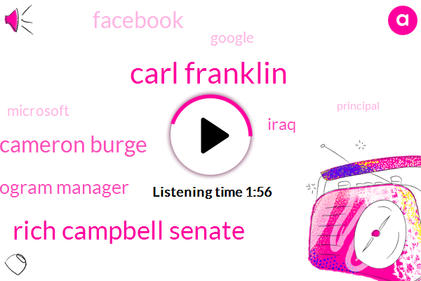 Carl Franklin,Rich Campbell Senate,Cameron Burge,Program Manager,Iraq,Facebook,Google,Microsoft,Principal,Eleven Year