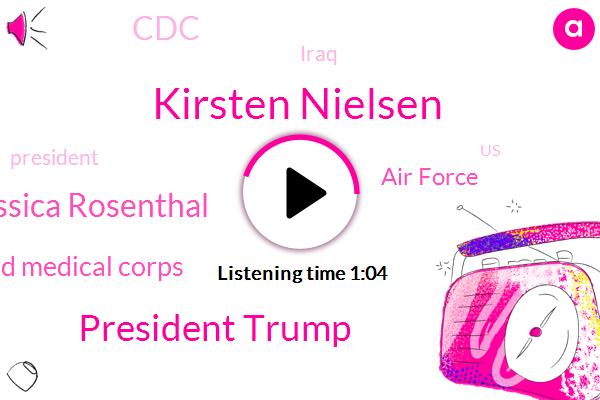 Kirsten Nielsen,Iraq,President Trump,Coastguard Medical Corps,Air Force,United States,Jessica Rosenthal,Secretary,CDC,FOX