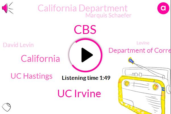 CBS,Uc Irvine,California,Uc Hastings,Department Of Corrections,California Department,Marquis Schaefer,David Levin,Levine,Professor