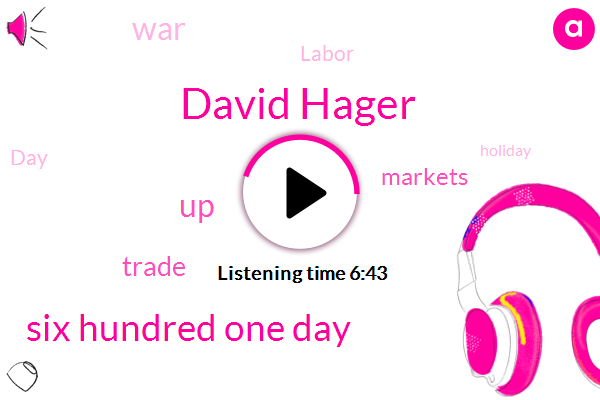 David Hager,Bloomberg,Six Hundred One Day
