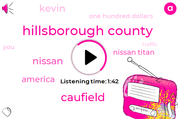 Hillsborough County,Caufield,Nissan,America,Nissan Titan,Kevin,One Hundred Dollars