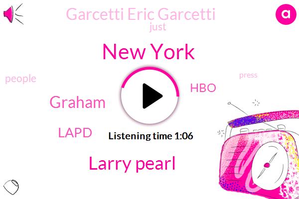 New York,Larry Pearl,Graham,Lapd,Kcrw,HBO,Garcetti Eric Garcetti